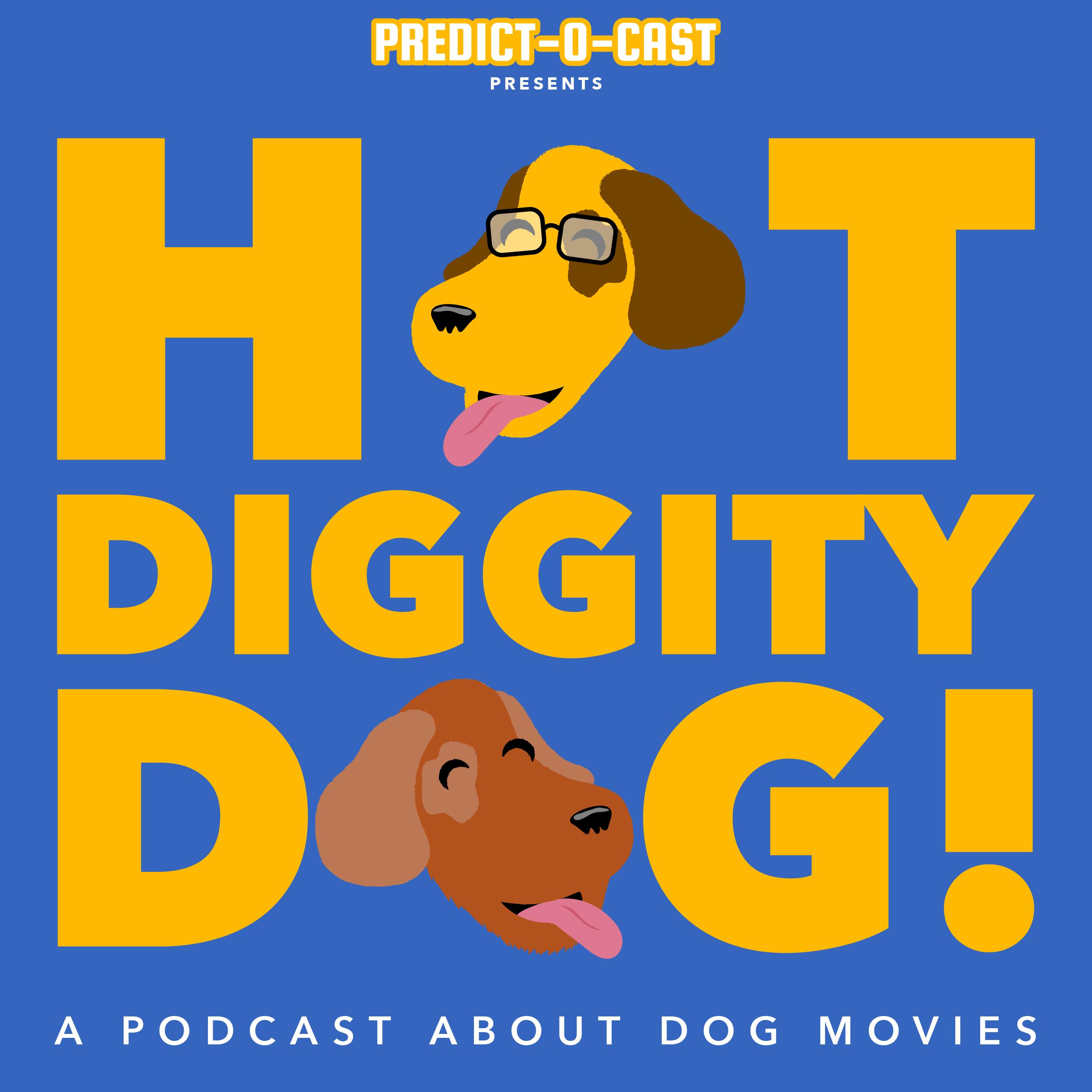 Artwork for Hot Diggity Dog, Ep 4
