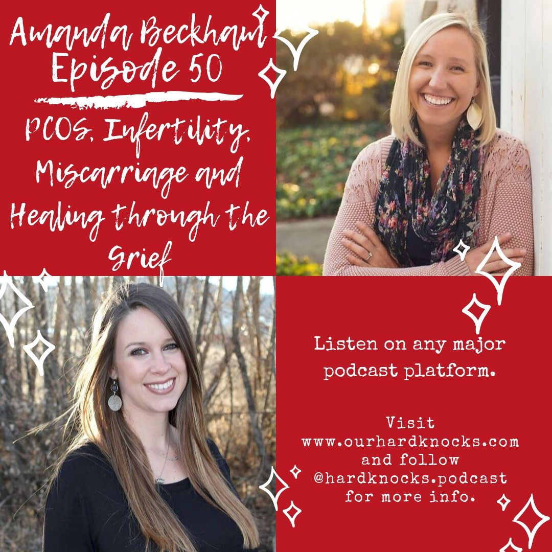 Episode 50: Amanda Beckham - PCOS, Infertility, Miscarriage and Healing through the Grief
