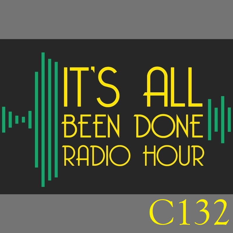 """""""It's All Been Done Radio Hour"""" Podcast"""