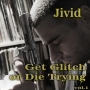 Artwork for Jivid - Get Glitch or Die Trying (vol.1)