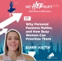Artwork for INT 017: Why Personal Passions Matter, and How Busy Women Can Prioritize Them