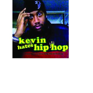 Kevin Hates Hip Hop ep.7