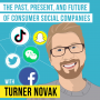 Artwork for Turner Novak – The Past, Present, and Future of Consumer Social Companies - [Invest Like the Best, EP.182]