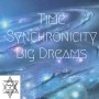 Artwork for Time, Synchronicity, Big Dreams