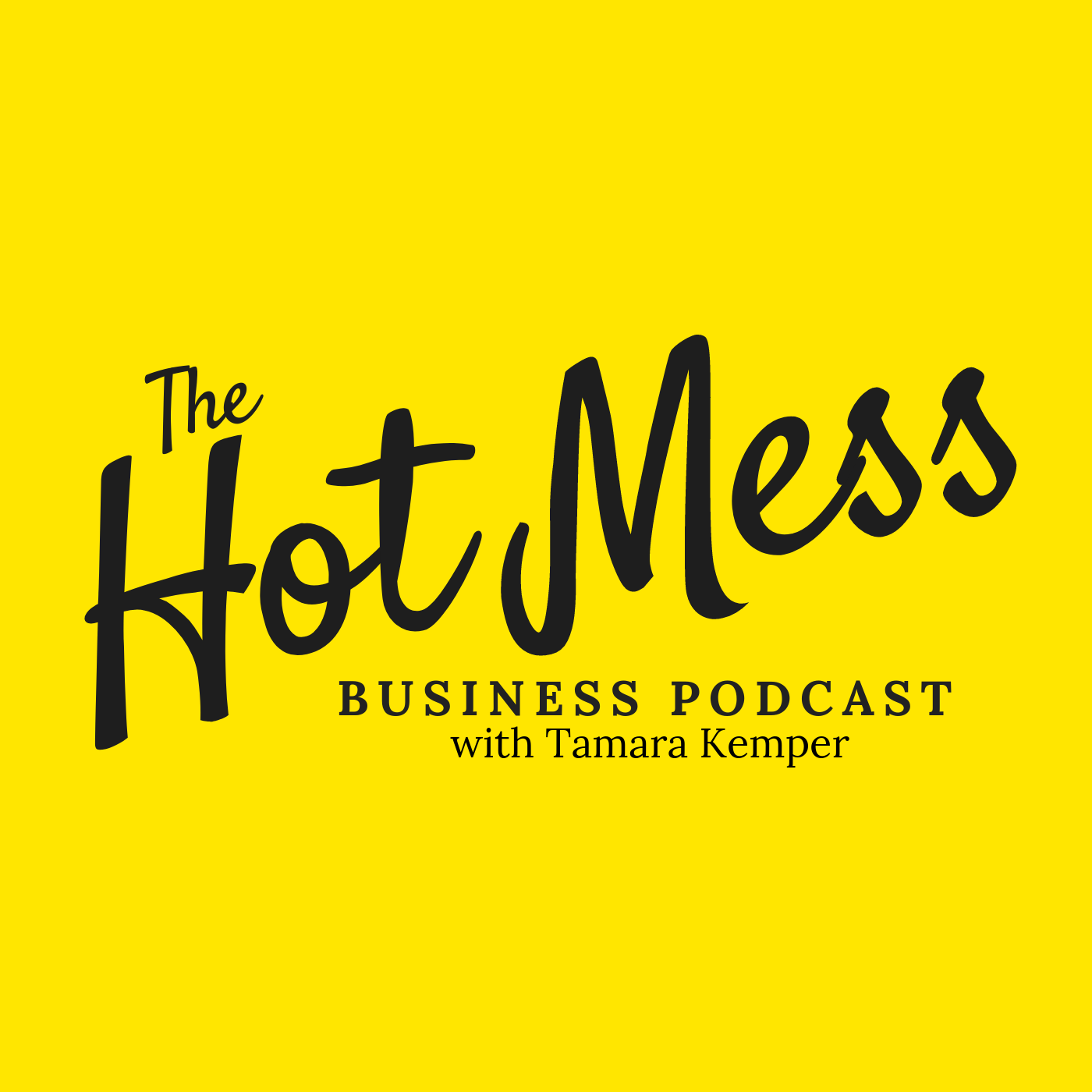 The Hot Mess Business Podcast show art