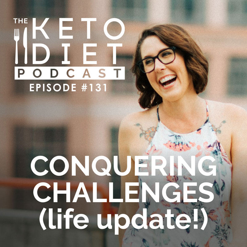 #131 Conquering Challenges (life update!)