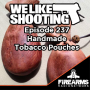 Artwork for WLS_237_-_Handmade_Tobacco_Pouches.mp3
