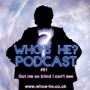 Artwork for Who's He? Podcast #091 Got me so blind I can't see