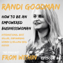 Artwork for 86. Randi Goodman - How to Be an Empowered Businesswoman