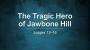 Artwork for The Tragic Hero of Jawbone Hill (Dr Chris Bonts)
