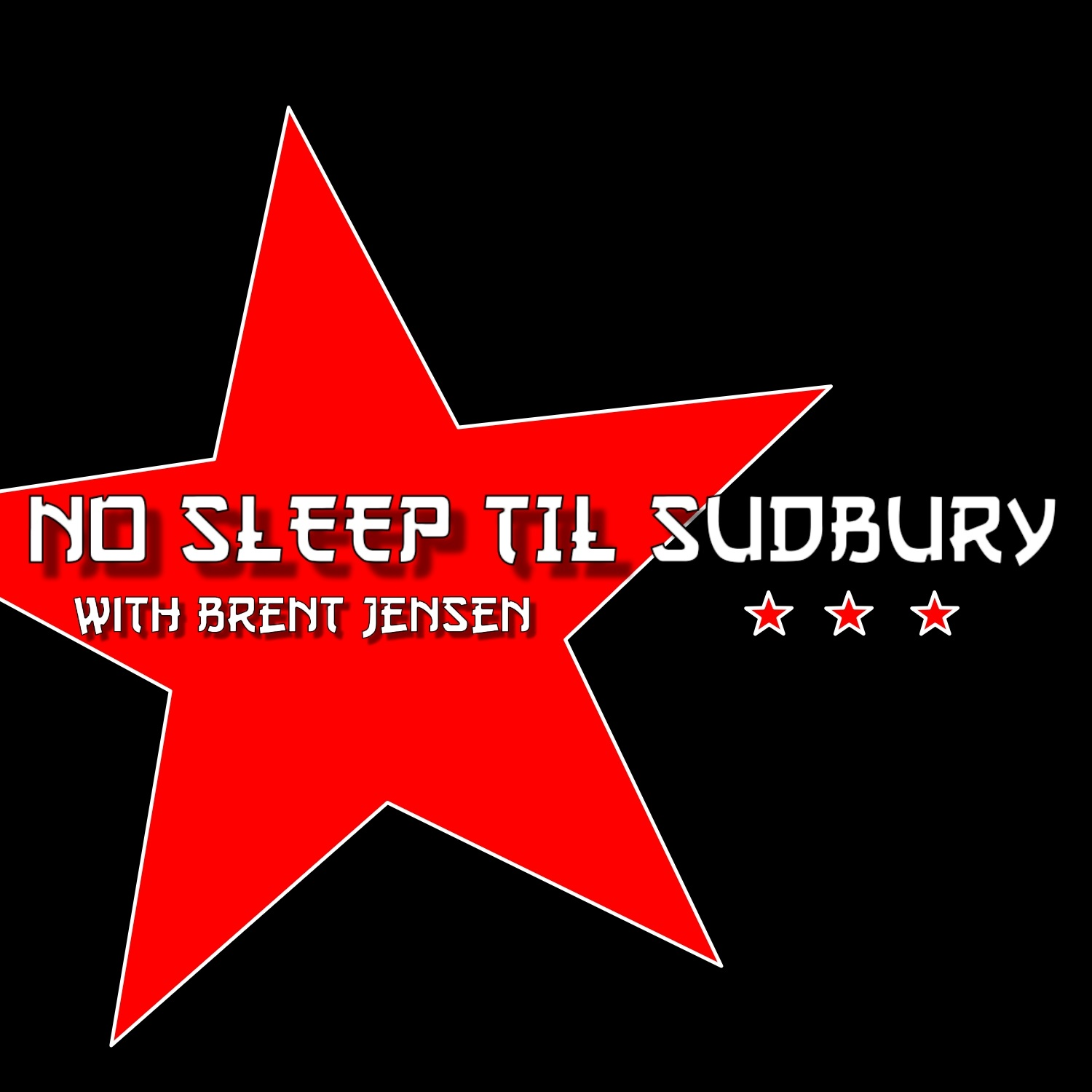 No Sleep 'til Sudbury with Brent Jensen show art