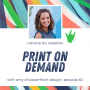 Artwork for Episode 82 - Print on Demand with Amy from Paperfinch Design
