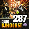 DWO WhoCast - #287 - Doctor Who Podcast