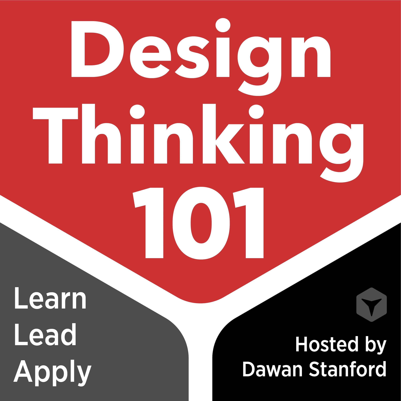 Design Thinking 101 Listen Via Stitcher For Podcasts