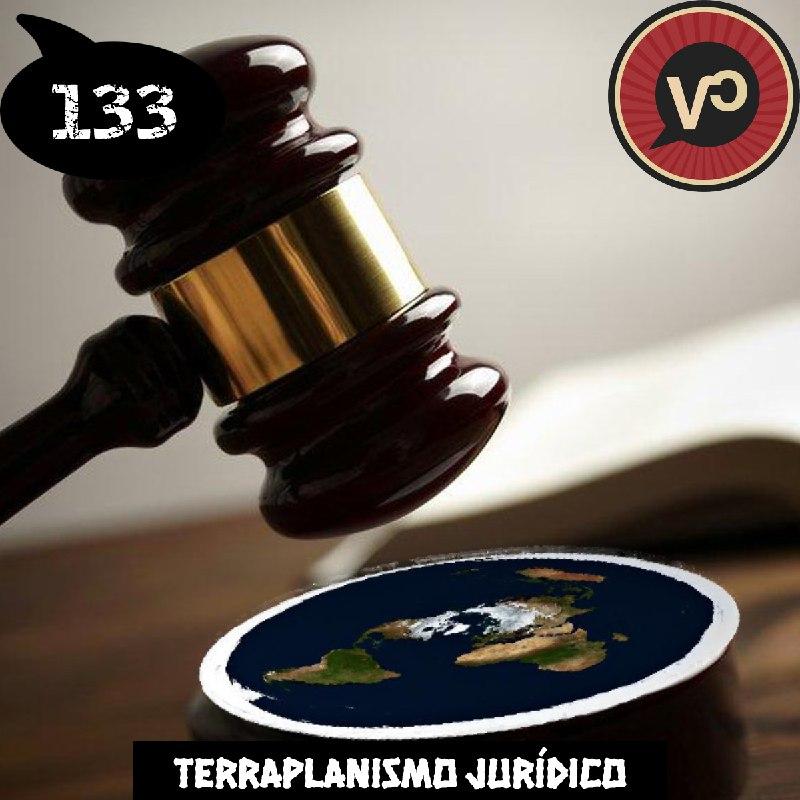 #133 Terraplanismo Jurídico - com Guilherme Madeira