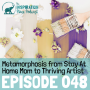 Artwork for 048: Metamorphosis from Stay-At-Home Mom to Thriving Artist