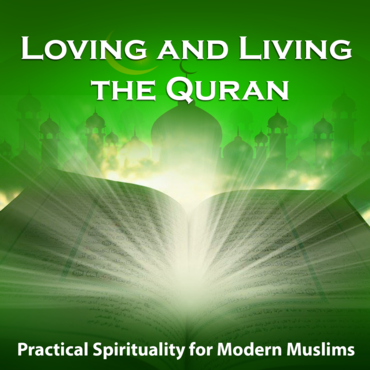 Loving and Living the Quran