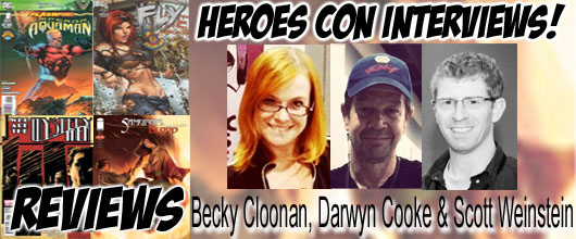 Episode 338 - More Heroes Con w/ Darwyn Cooke, Becky Cloonan and Scott Weinstein!