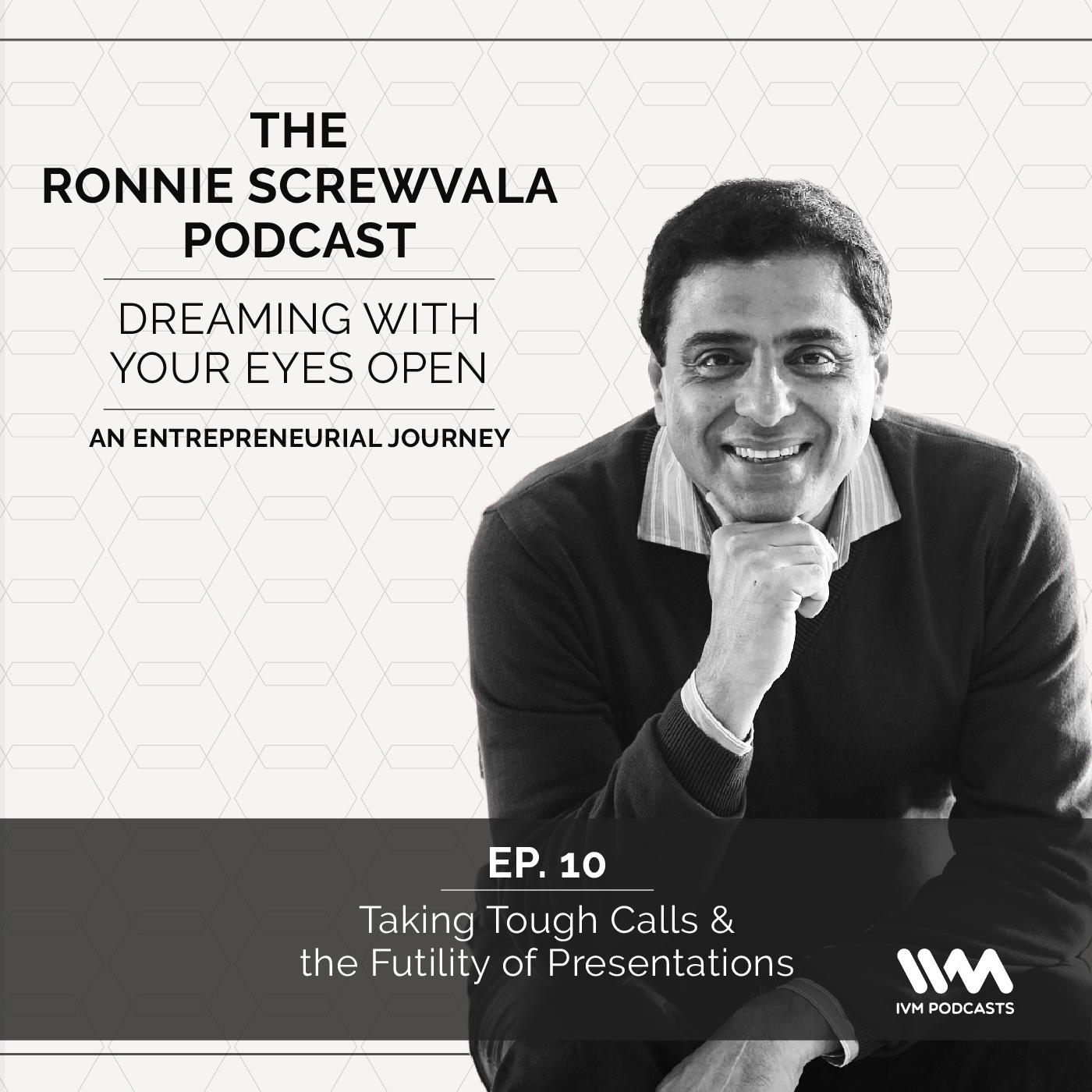 Ep. 10: Taking Tough Calls & the Futility of Presentations