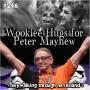 Artwork for 246: Wookiee Hugs for Peter Mayhew