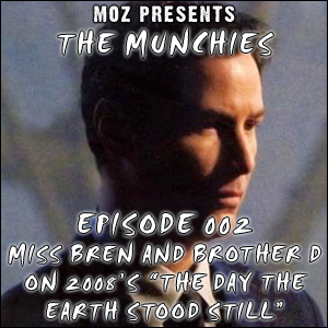 MOZ Presents: The Munchies 002 - 'The Day the Earth Stood Still' (2008)