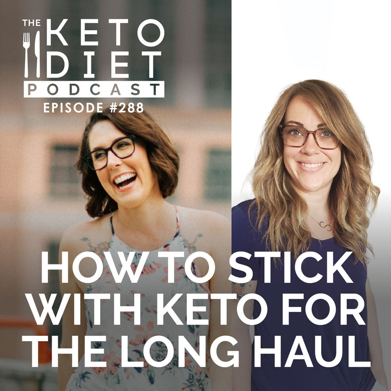 #288 How to Stick with Keto for The Long Haul with Samantha Marpe