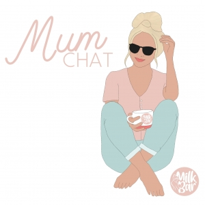 Milkbar Mum Chat Podcast