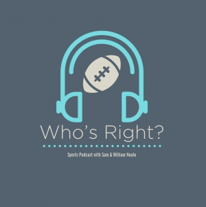 Who's Right? Sports Podcast with Sam & William Neale