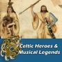 Artwork for Celtic Heroes & Musical Legends #178