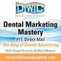 Artwork for Dental Marketing Mastery #11: Direct Mail, the King of Dental Advertising