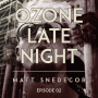 Artwork for Ozone Late Night: Matt Snedecor (Part 2)