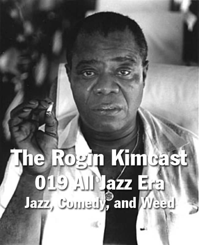 019 All Jazz Era- Jazz Comedy, and Weed