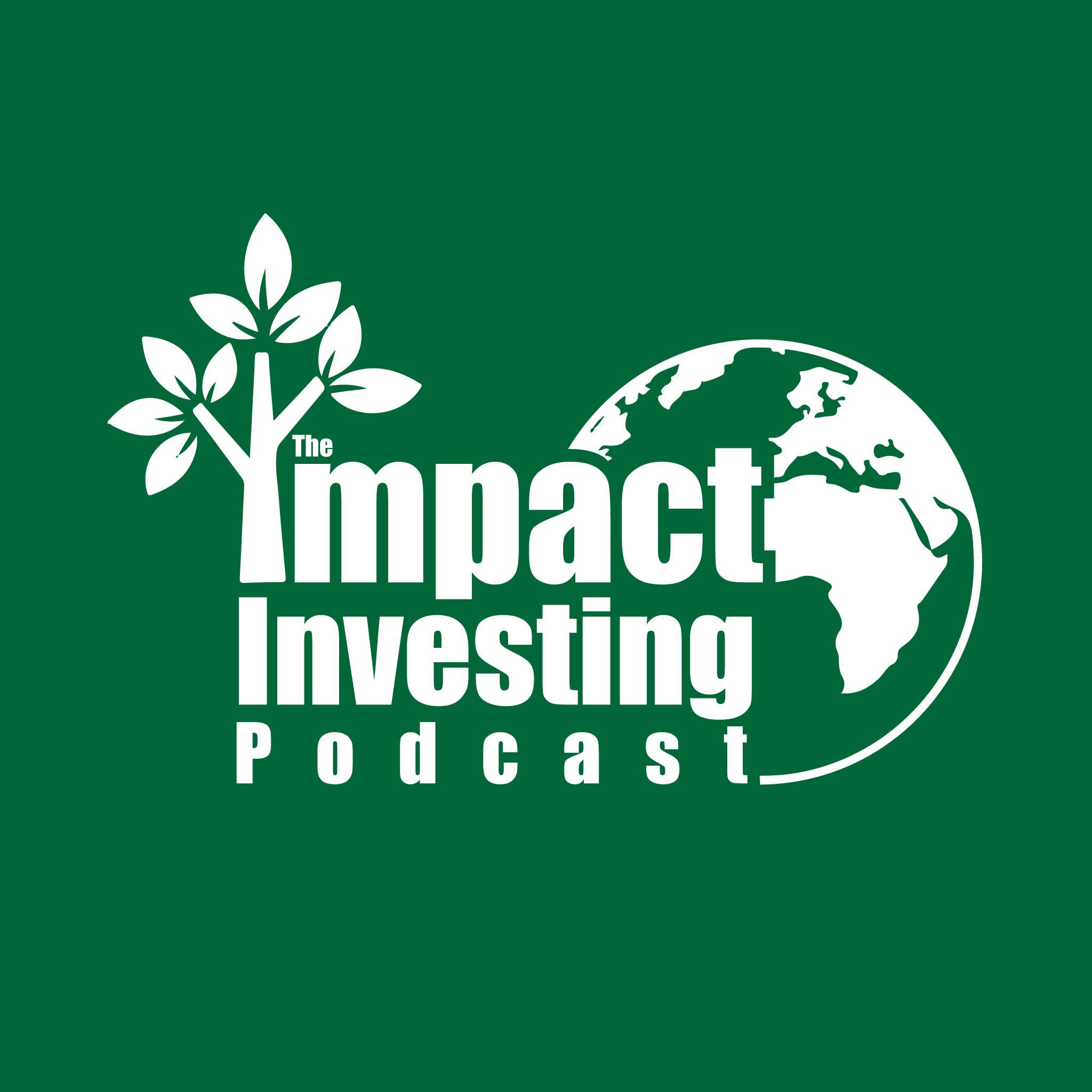 Artwork for IIP 004 - Mark Tercek: Conserving Nature's Fortune with Impact Investing