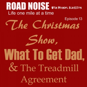 The Christmas Show, What To Get Dad, & The Treadmill Agreement - RN 013