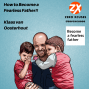 Artwork for How to Become a Fearless Father!!  | Klaas van Oosterhout | Zero Xcuses Podcast | Fatherhood | Results | Growth | Discipline | Focus | Habits | Fitness