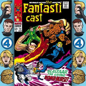 Episode 72: Fantastic Four #63 - Blastarr, The Living Bomb-Burst!