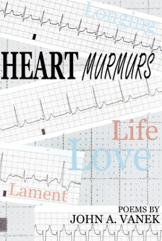 Heart Murmurs - John Vanek's poetry collection