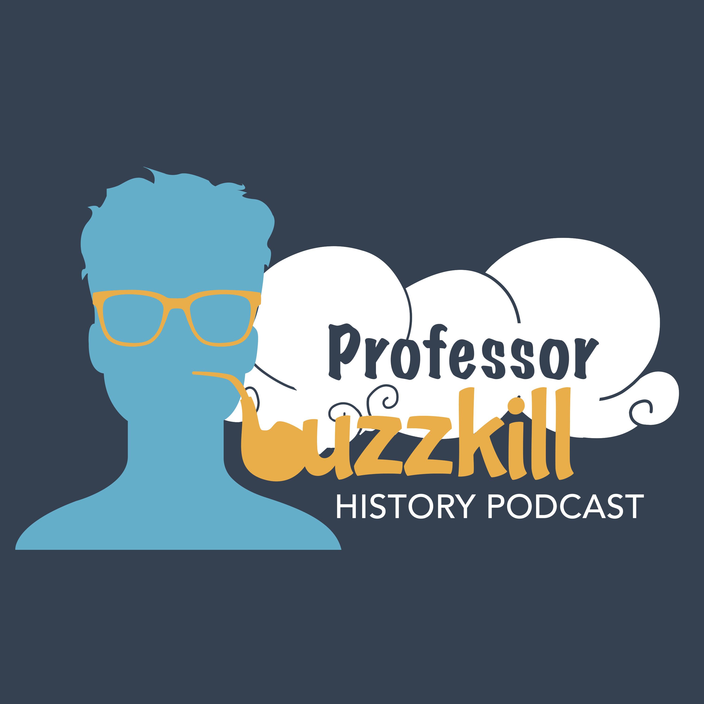 Professor Buzzkill History Podcast show art