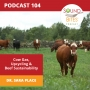 Artwork for 104: Cow Gas, Upcycling & Beef Sustainability - Dr. Sara Place