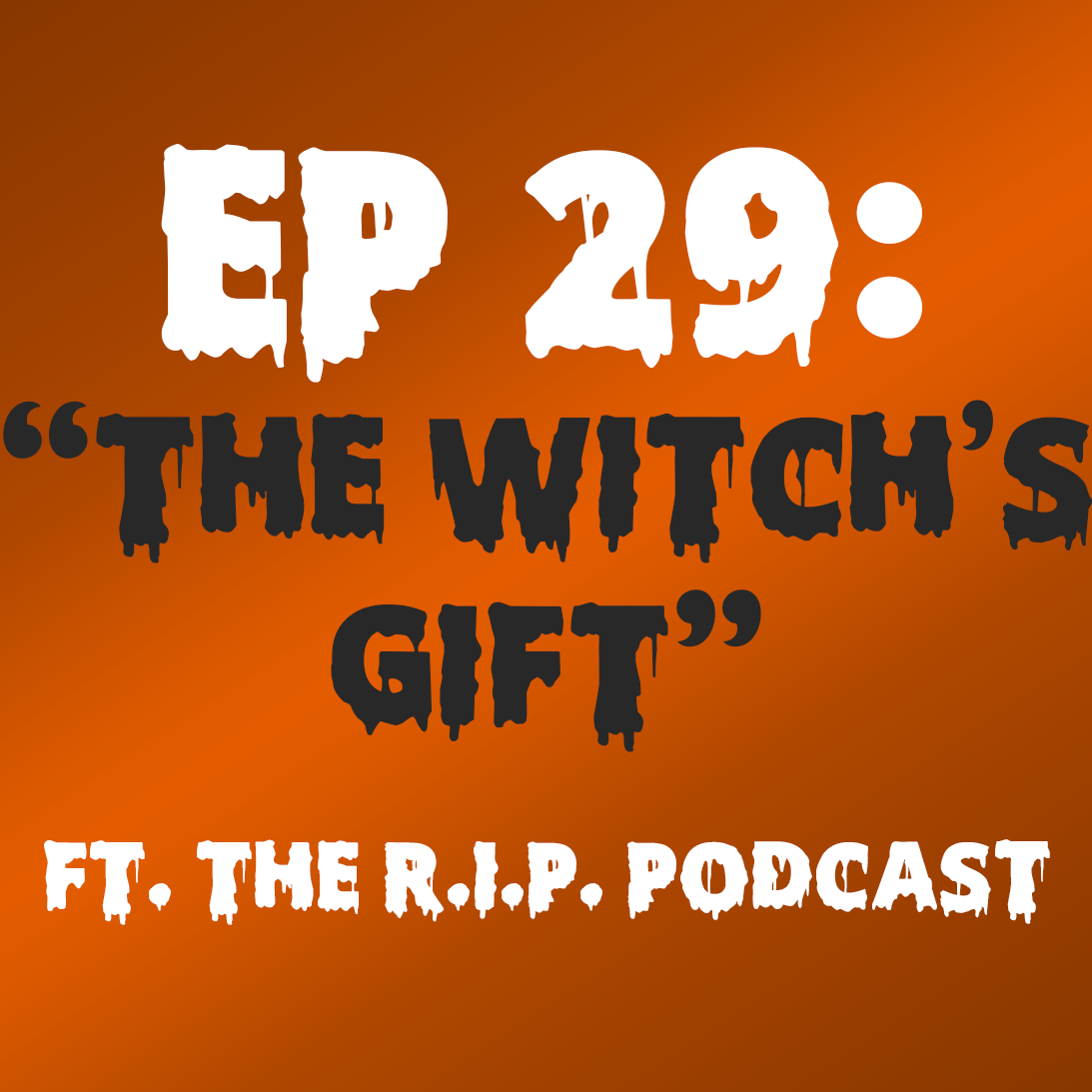 "Ep. 29 - ""The Witch's Gift"" (The Blair Witch Project) ft. The R.I.P. Podcast"