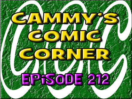 Cammy's Comic Corner - Episode 212 (7/22/12)