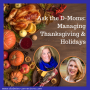Artwork for Ask the D-Moms: Handling the Holidays With Type 1 Diabetes