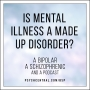 Artwork for Is Mental Illness a Made up Disorder?