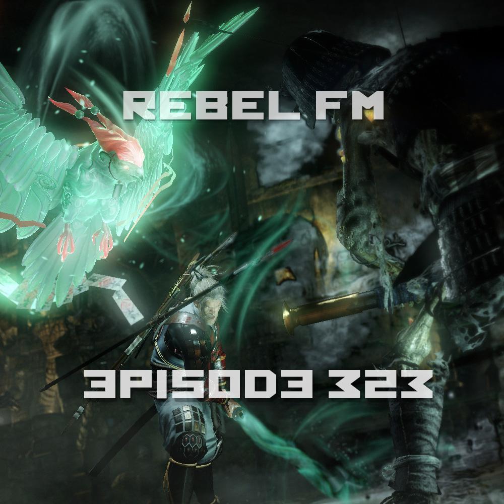 Rebel FM Episode 323 - 02/03/2017