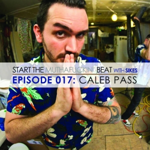 Start The Beat 017: CALEB PASS