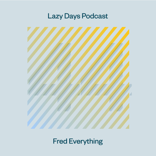Lazy Days Podcast Forty Four