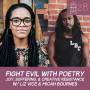 Artwork for #28 Pt 1- Fight Evil with Poetry w/ Liz Vice & Micah Bournes