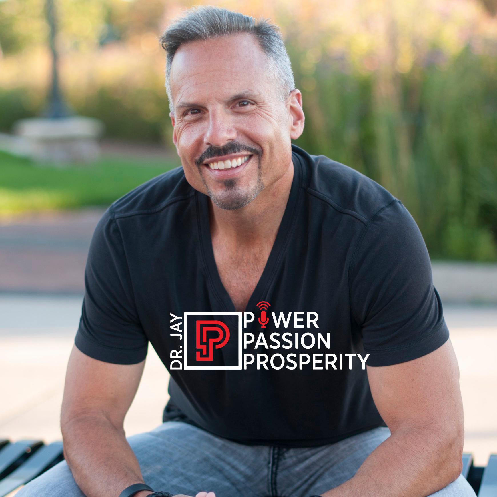 PowerPassionProsperity Podcast w/Dr. Jay show art