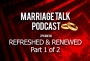 Artwork for Marriage Talk 88 - Refreshed & Renewed - Part 1