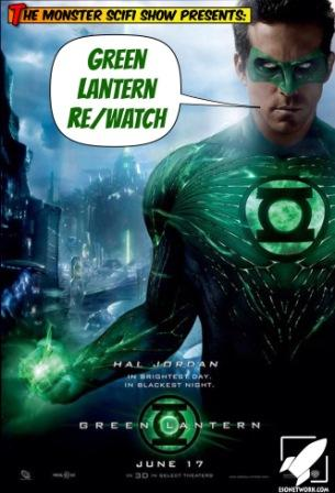 The Monster Scifi Show Podcast - Green Lantern 2011 Re/watch